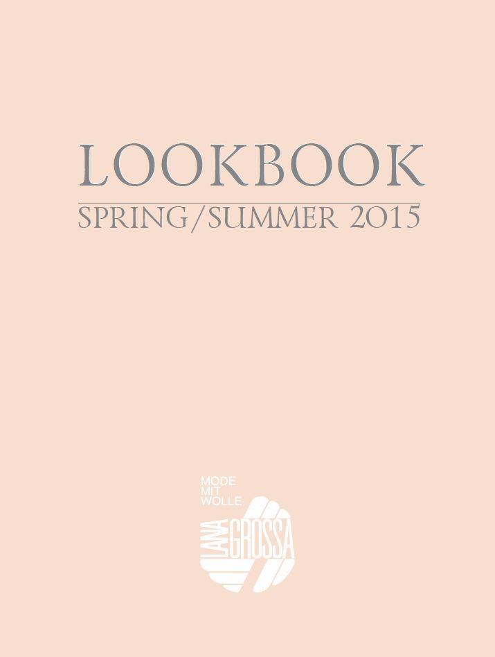 LOOKBOOK No. 1 - Spring/Sommer 2015 - Magazin (DE) + Strickanleitungen (RU) von Lana Grossa